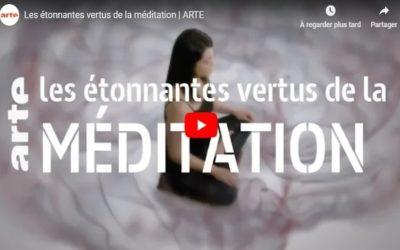 ARTE : les étonnantes vertus de la méditation